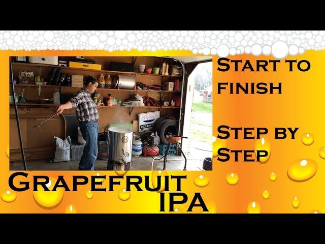 Grapefruit IPA, Start to Finish
