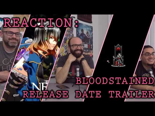 Reaction: Bloodstained: Ritual of the Night (Release Date Trailer)