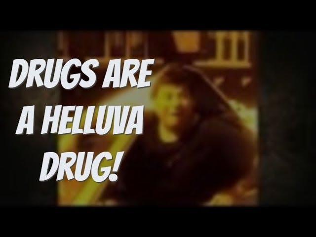 Drugs Are A Helluva Drug! 😵
