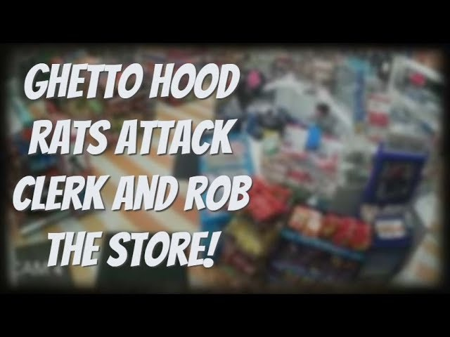 Ghetto Hood Rats Attack Gas Station Clerk Then Rob The Store!