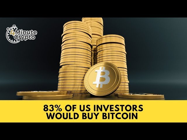 83% of US Investors Would Buy Bitcoin