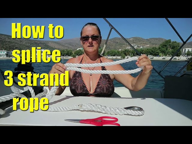 How to splice rope to make a snubber - Sailing A B Sea bonus video