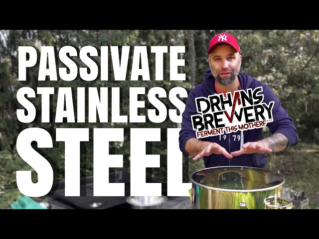 Passivating Stainless Steel Fermenters and Brewing Equipment Easy at Home