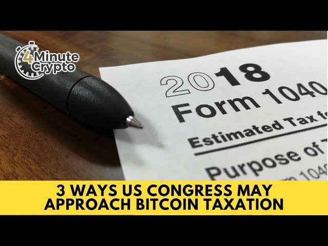 3 Ways Congress May Approach Bitcoin Taxation