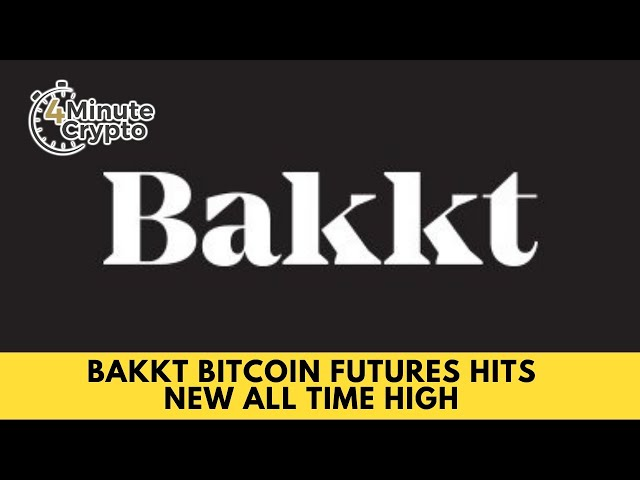 Bakkt Bitcoin Futures Hits New All Time High