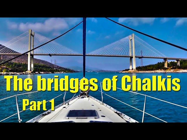 The bridges of Chalkis - Sailing A B Sea (Ep.098)