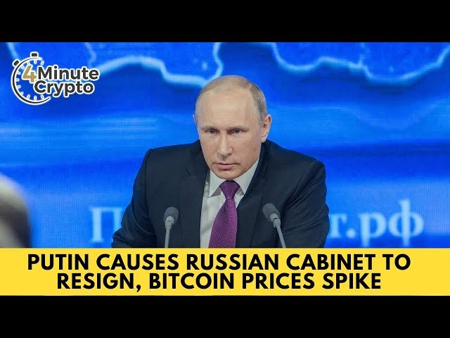 Putin Causes Russian Cabinet to Resign, Bitcoin Prices Spike