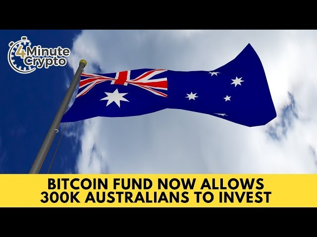 Bitcoin Fund Now Allows 300k Australians to Invest