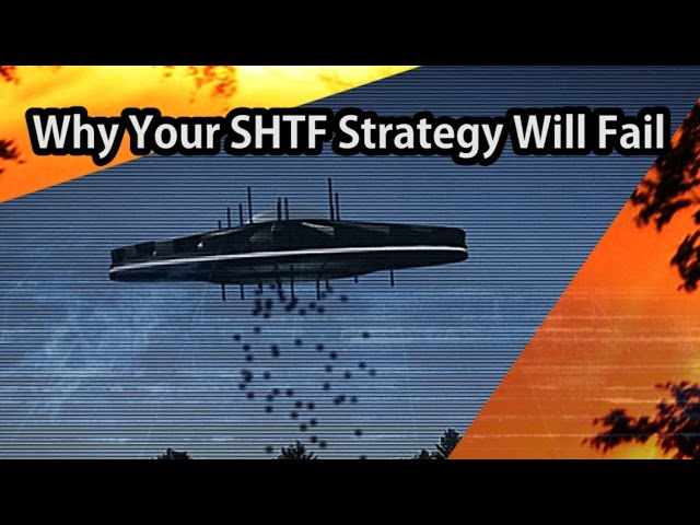 Why Your SHTF Strategy Will Fail